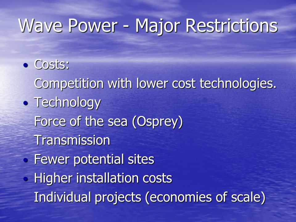 Wave Power - Major Restrictions