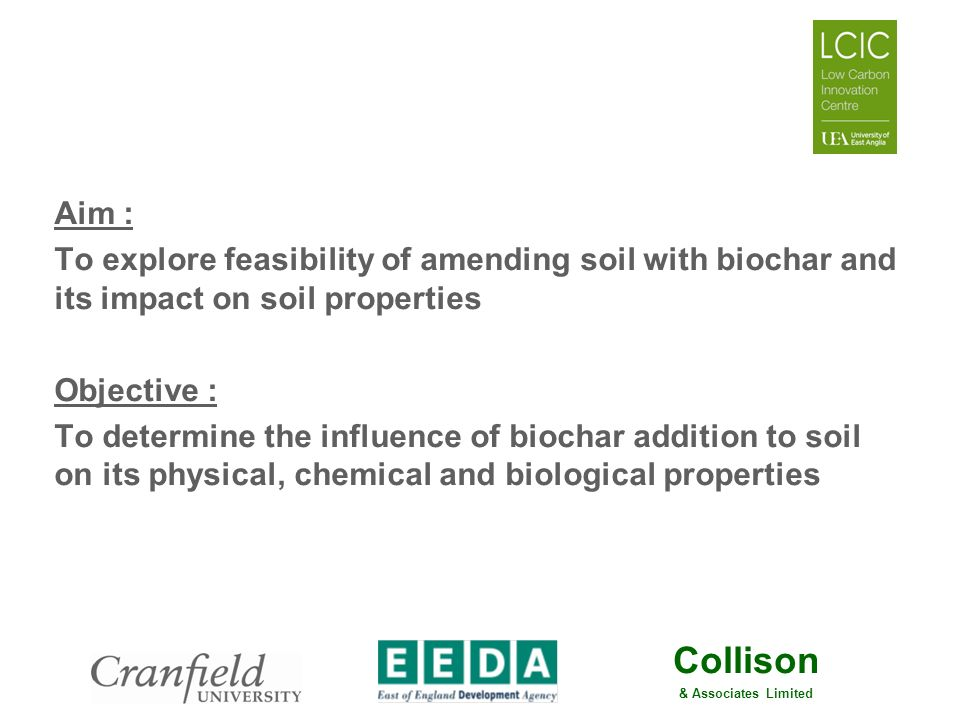 Aim : To explore feasibility of amending soil with biochar and its impact on soil properties. Objective :