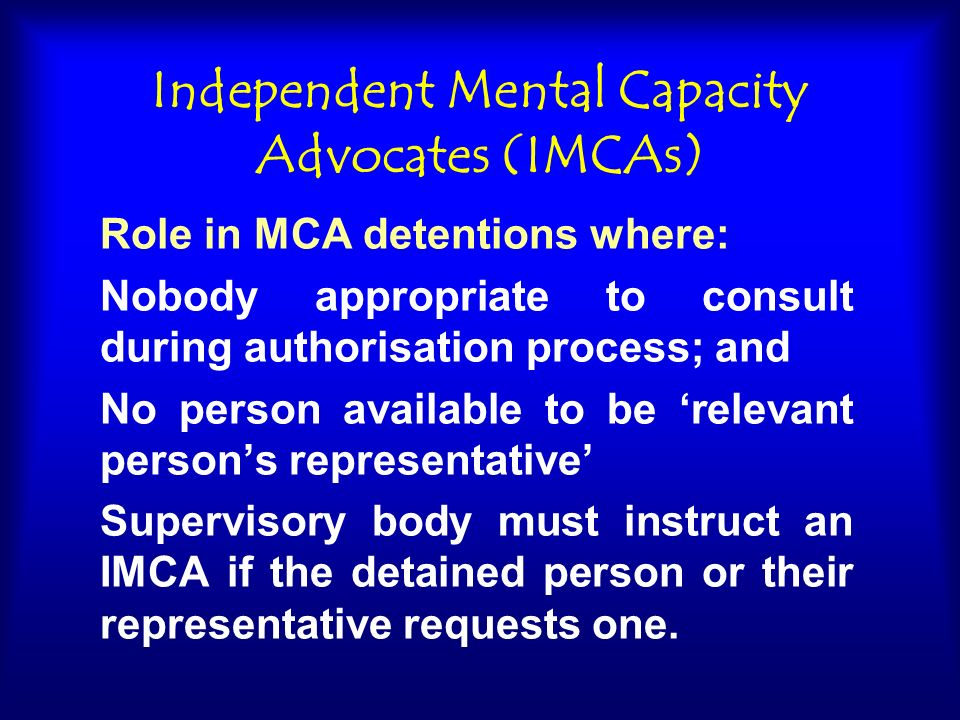 Independent Mental Capacity Advocates (IMCAs)