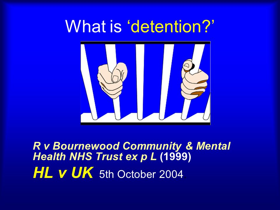 What is 'detention ' HL v UK 5th October 2004.