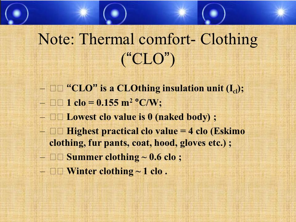 Note: Thermal comfort- Clothing ( CLO )