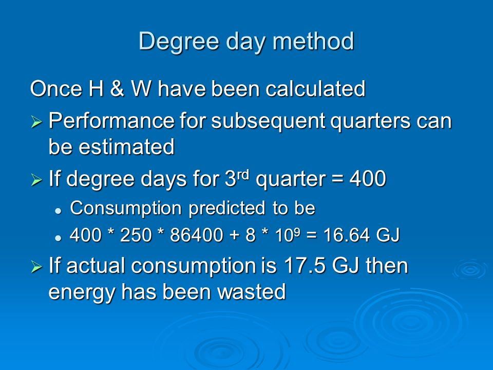 Degree day method Once H & W have been calculated