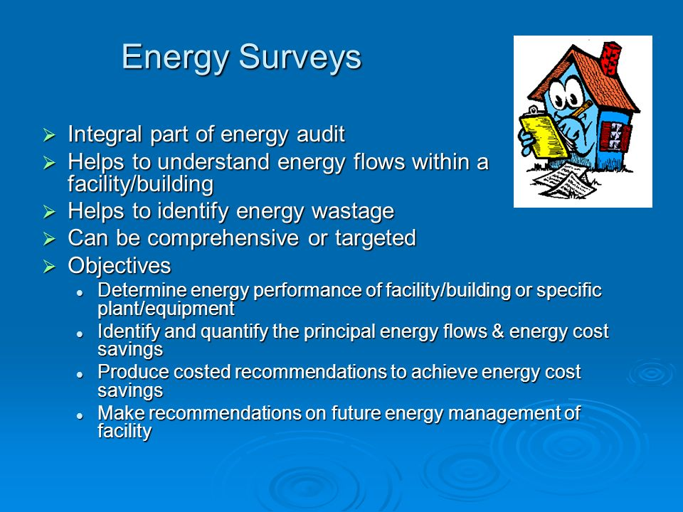 Energy Surveys Integral part of energy audit