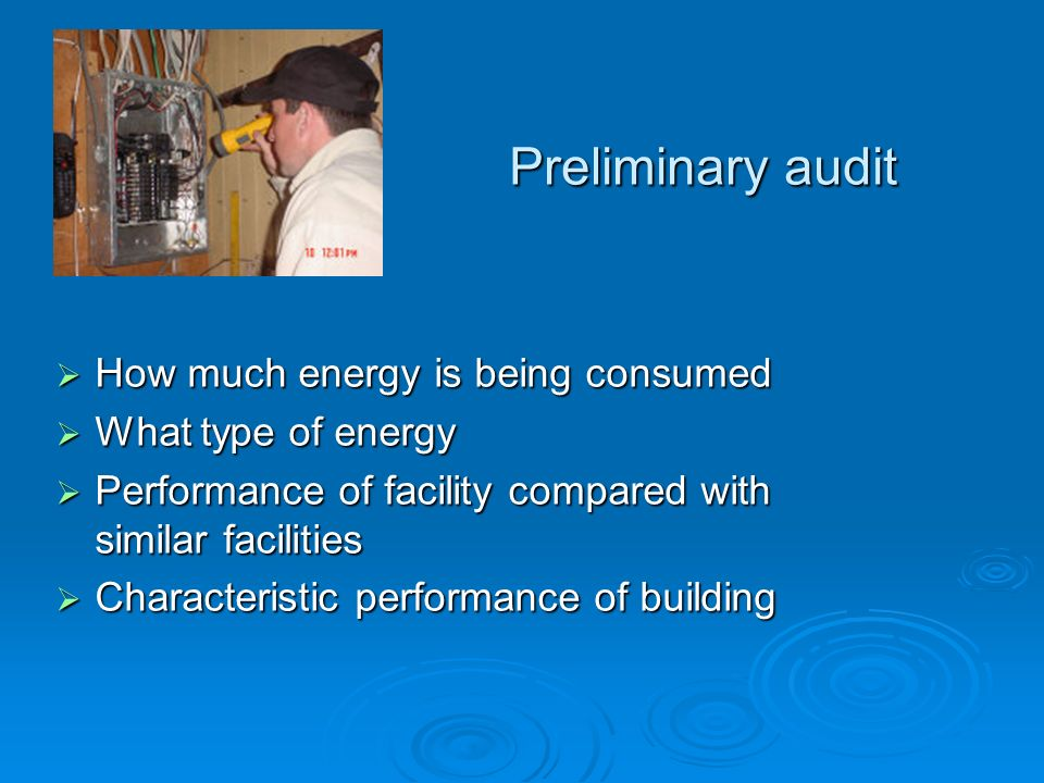 Preliminary audit How much energy is being consumed