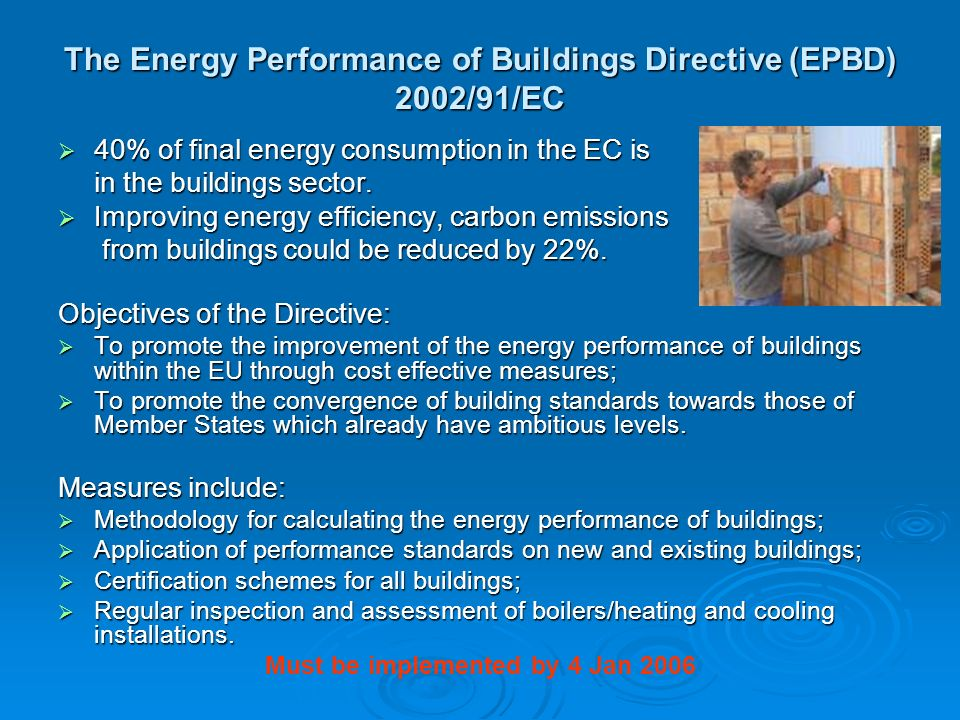 The Energy Performance of Buildings Directive (EPBD) 2002/91/EC