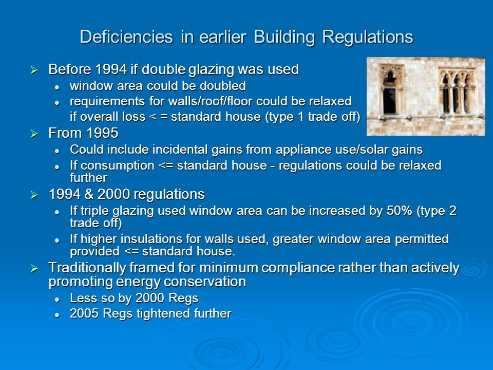 Deficiencies in earlier Building Regulations