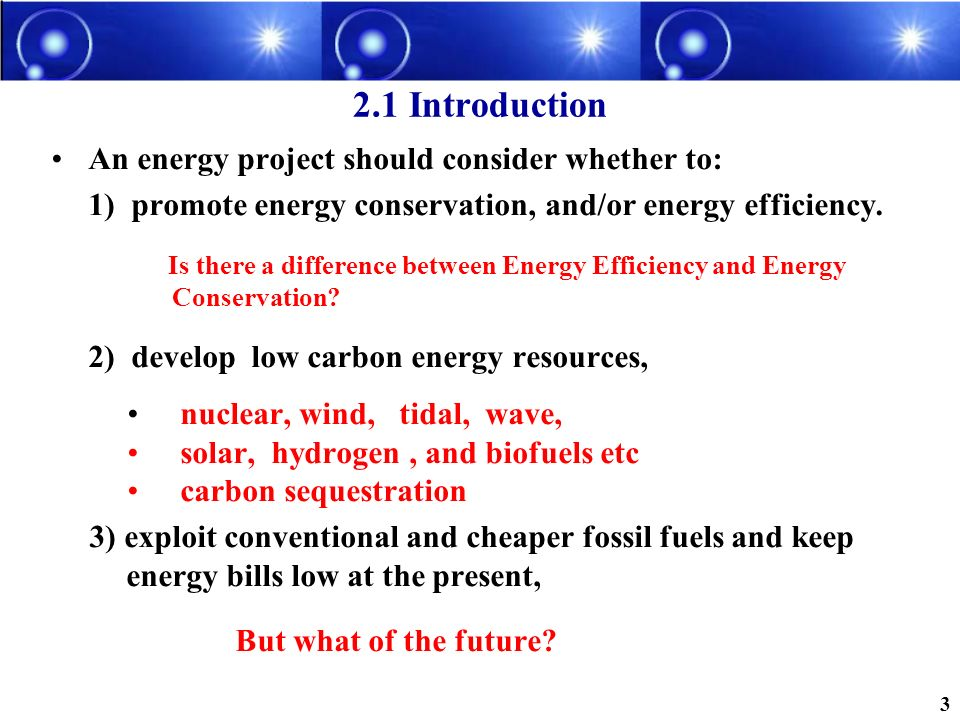 2.1 Introduction An energy project should consider whether to: