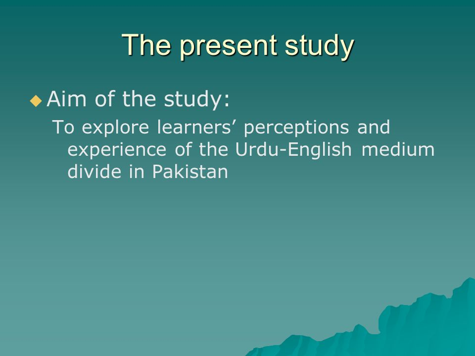 The present study Aim of the study: