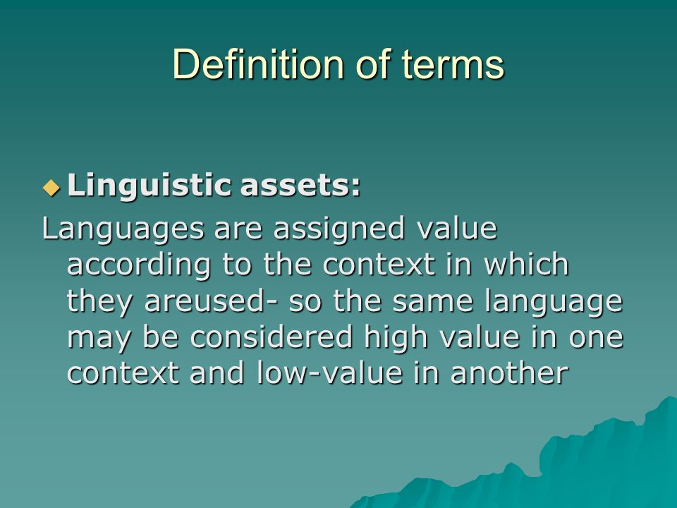 Definition of terms Linguistic assets: