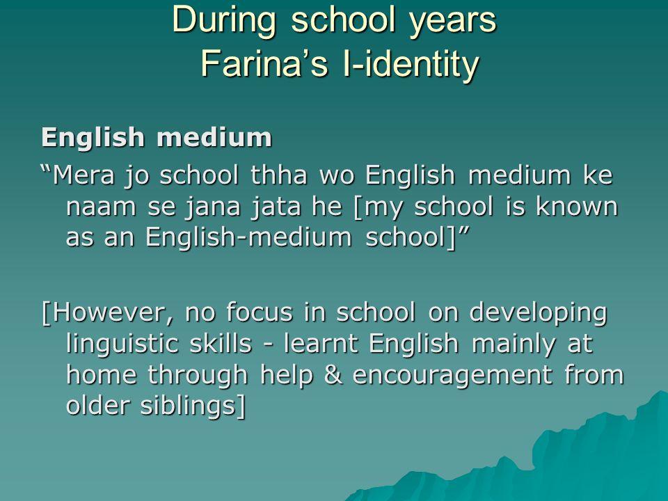 During school years Farina's I-identity
