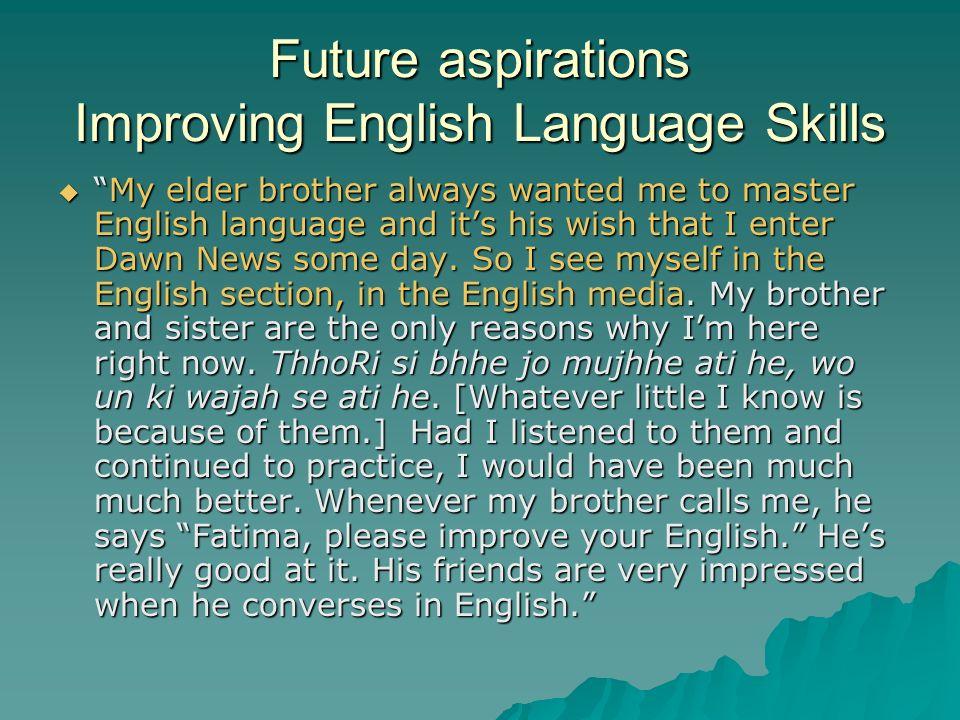 Future aspirations Improving English Language Skills