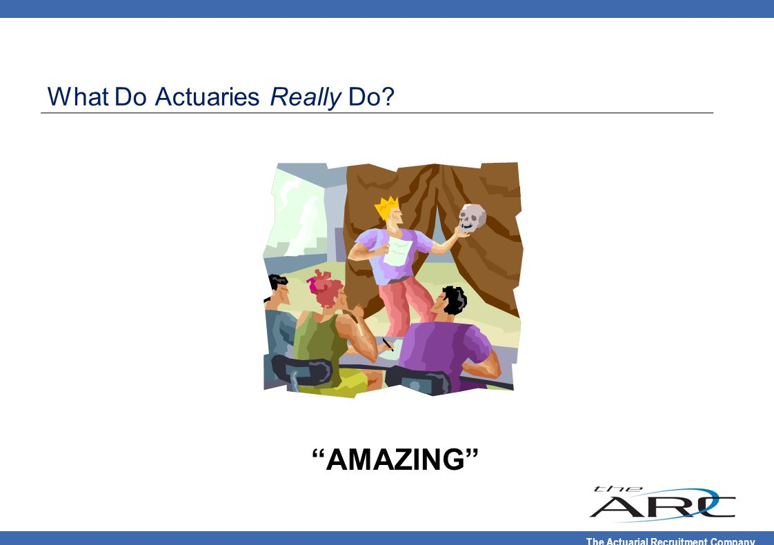 What Do Actuaries Really Do