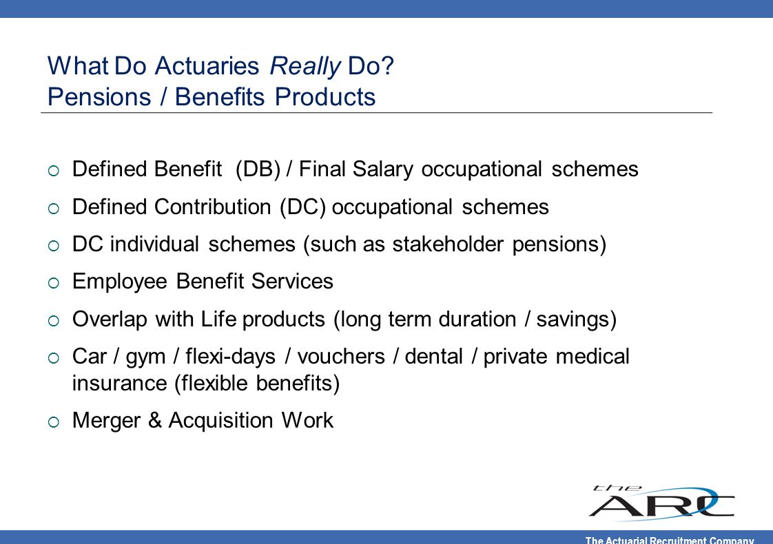 What Do Actuaries Really Do Pensions / Benefits Products