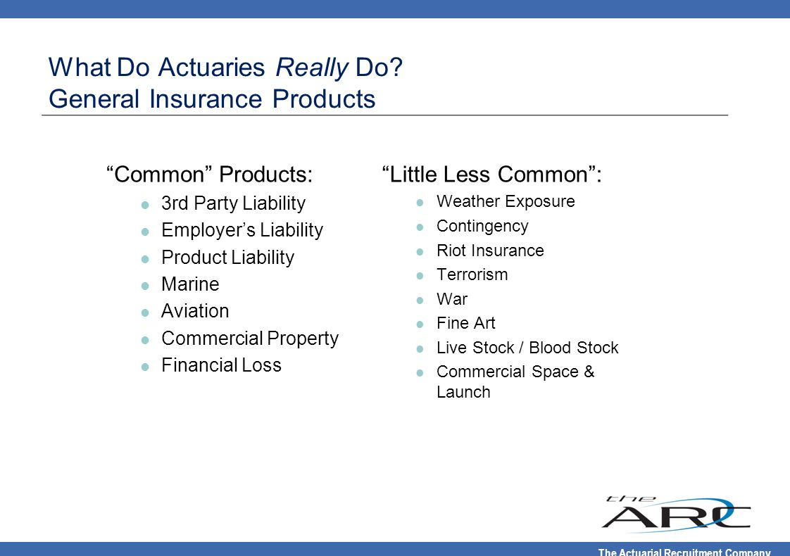 What Do Actuaries Really Do General Insurance Products