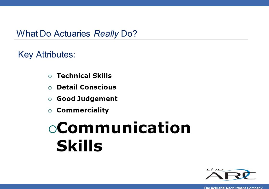 Communication Skills What Do Actuaries Really Do Technical Skills