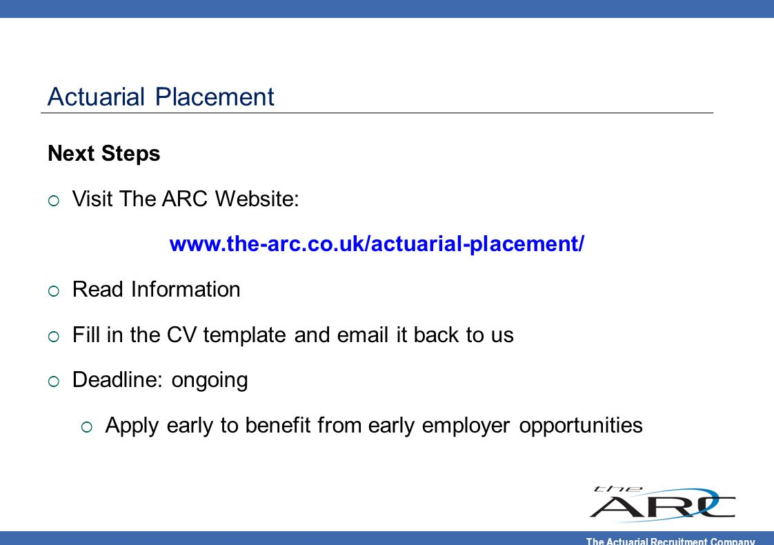 Actuarial Placement Next Steps Visit The ARC Website: