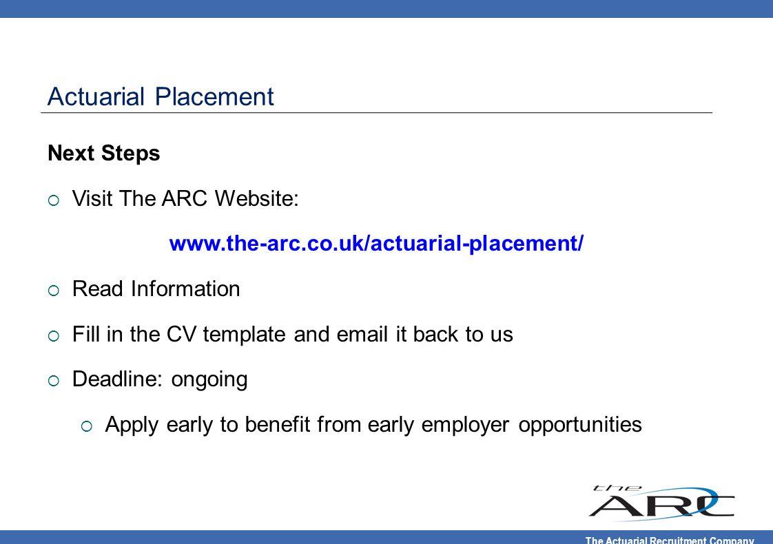 Actuarial Placement Next Steps Visit The ARC Website: