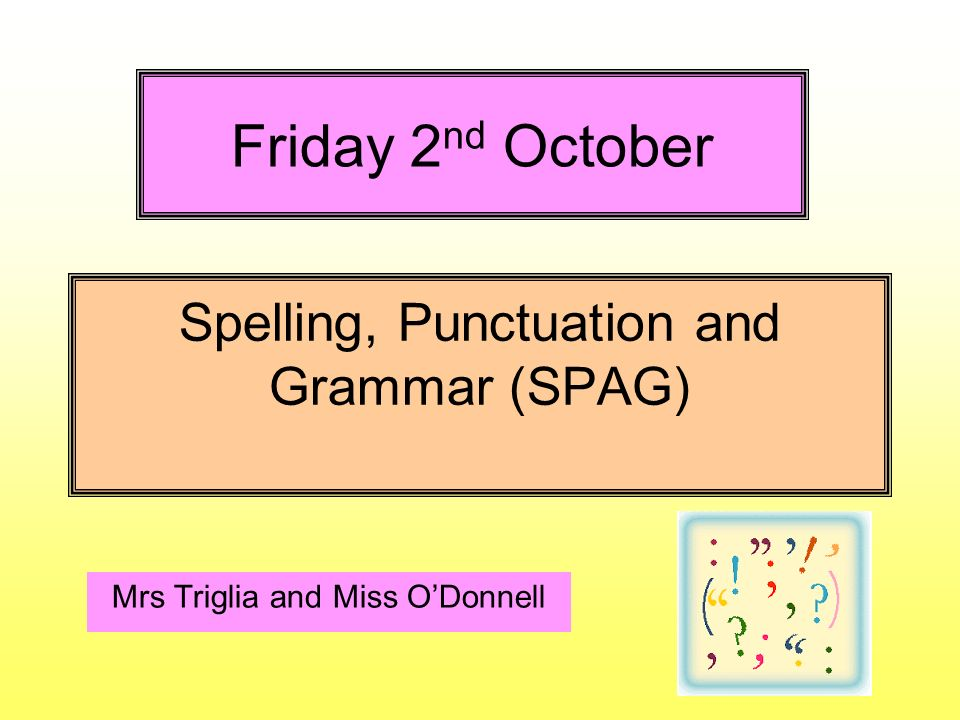spelling punctuation and grammar spag
