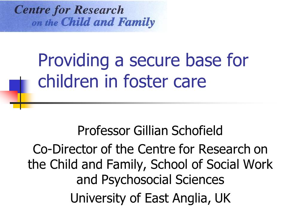Providing a secure base for children in foster care