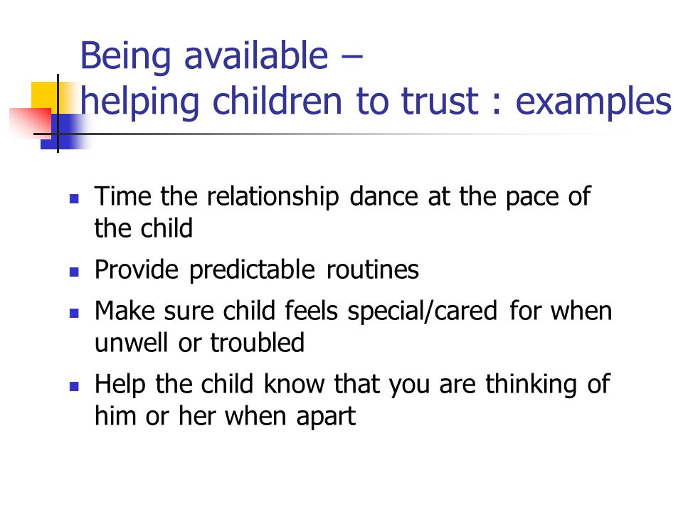 Being available – helping children to trust : examples