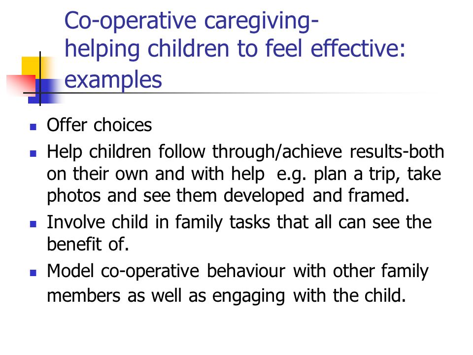Co-operative caregiving- helping children to feel effective: examples