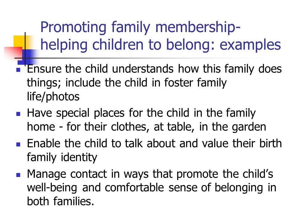 Promoting family membership-helping children to belong: examples