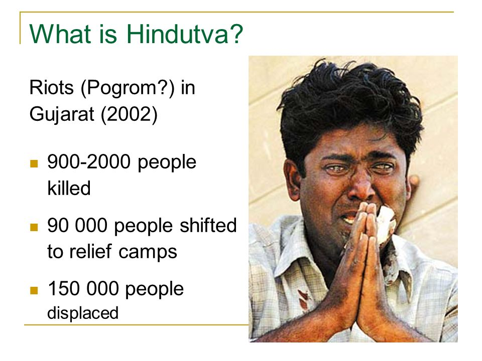 What is Hindutva Riots (Pogrom ) in Gujarat (2002) 900-2000 people