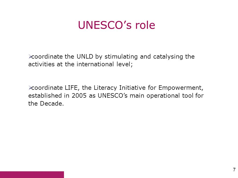 UNESCO's role coordinate the UNLD by stimulating and catalysing the activities at the international level;