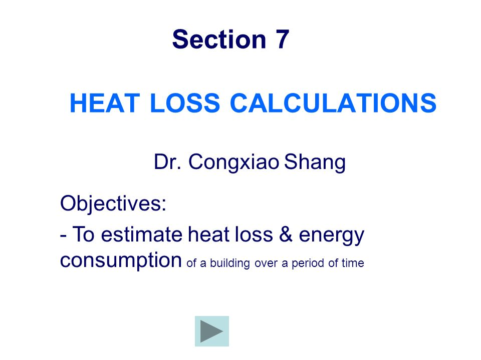 Section 7 HEAT LOSS CALCULATIONS