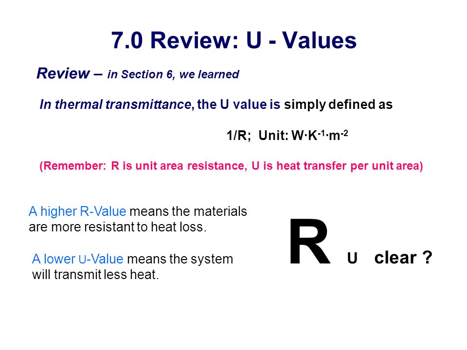 R U clear 7.0 Review: U - Values Review – in Section 6, we learned
