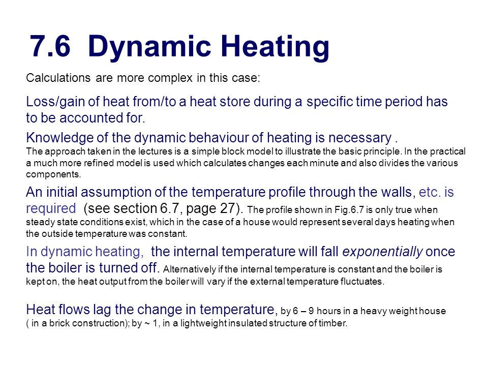 7.6 Dynamic Heating Calculations are more complex in this case: