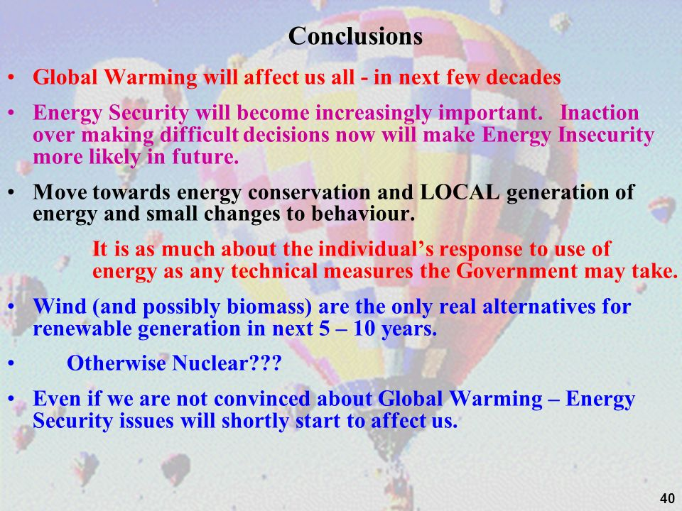 Conclusions Global Warming will affect us all - in next few decades