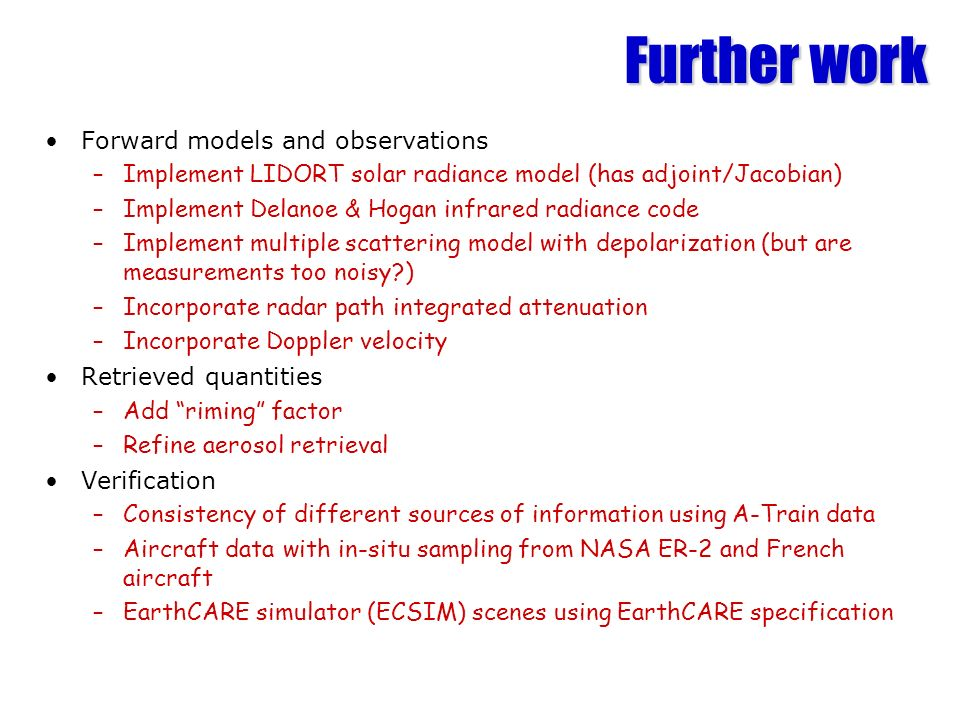 Further work Forward models and observations