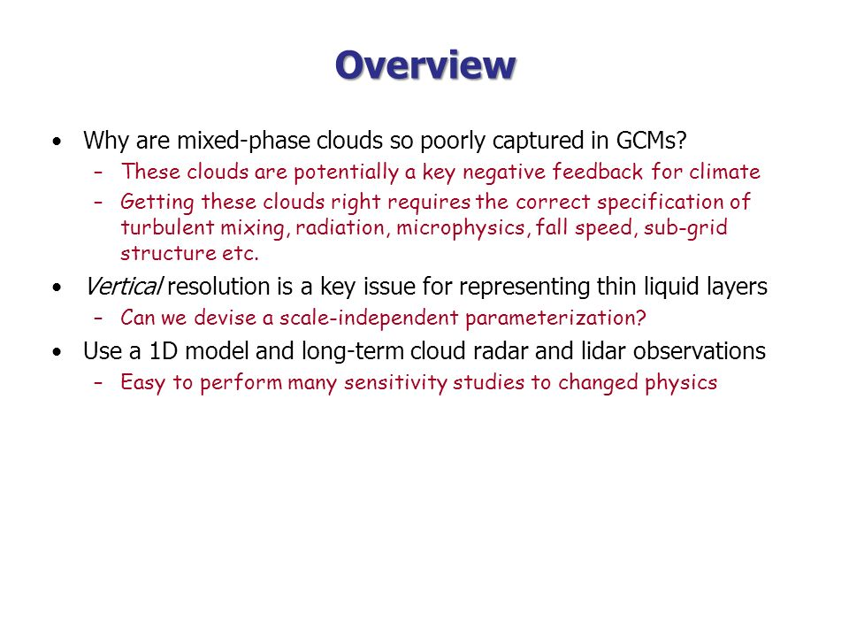 Overview Why are mixed-phase clouds so poorly captured in GCMs