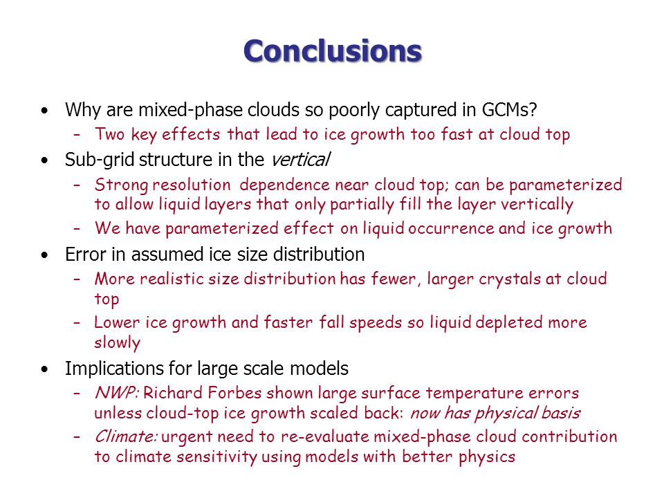 Conclusions Why are mixed-phase clouds so poorly captured in GCMs
