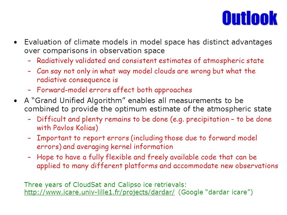 Outlook Evaluation of climate models in model space has distinct advantages over comparisons in observation space.