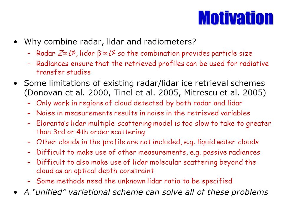 Motivation Why combine radar, lidar and radiometers