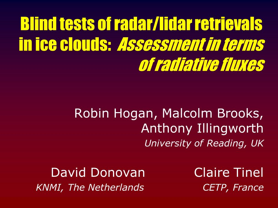 Blind tests of radar/lidar retrievals in ice clouds: Assessment in terms of radiative fluxes
