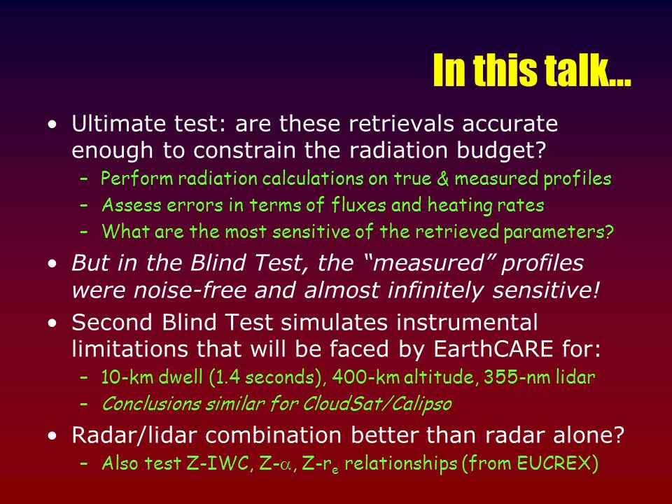 In this talk… Ultimate test: are these retrievals accurate enough to constrain the radiation budget