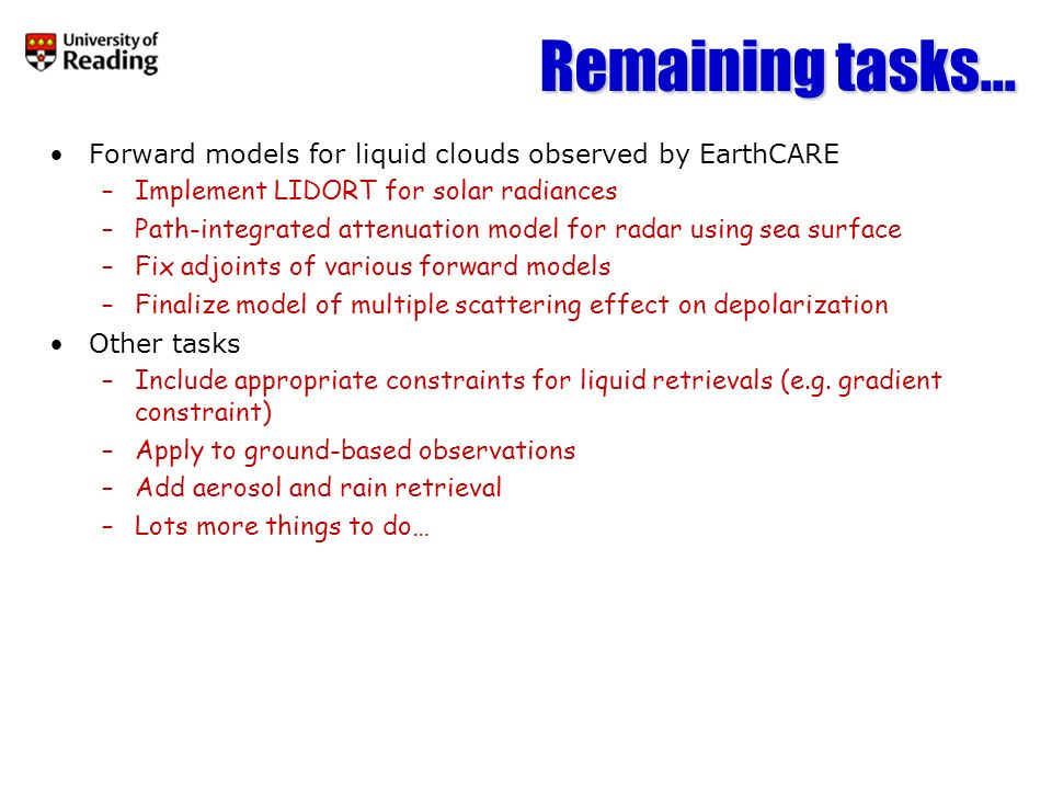 Remaining tasks... Forward models for liquid clouds observed by EarthCARE. Implement LIDORT for solar radiances.
