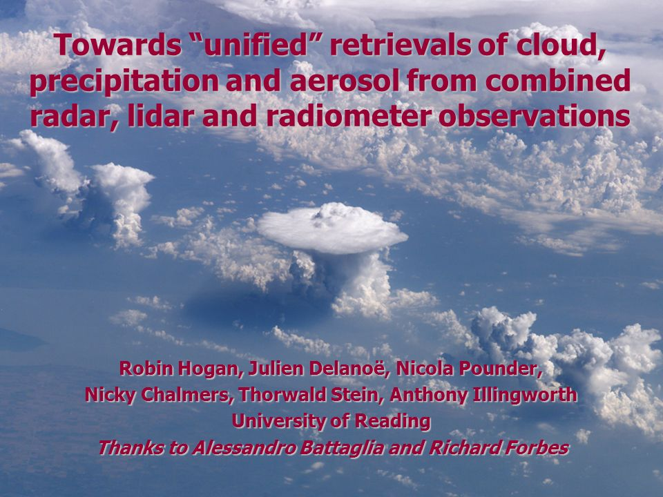 Towards unified retrievals of cloud, precipitation and aerosol from combined radar, lidar and radiometer observations