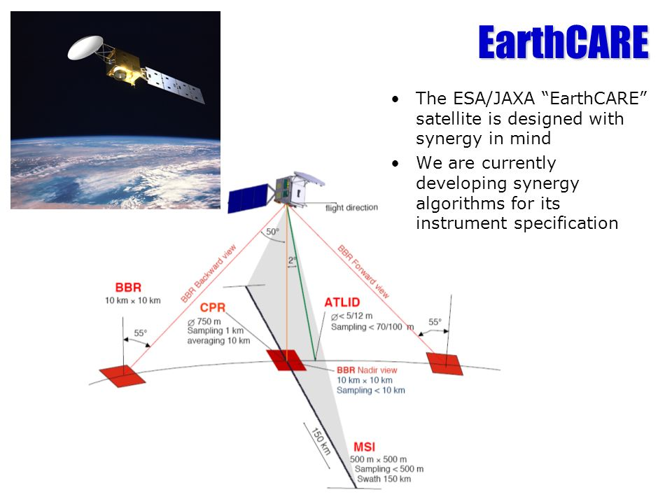 EarthCAREThe ESA/JAXA EarthCARE satellite is designed with synergy in mind.