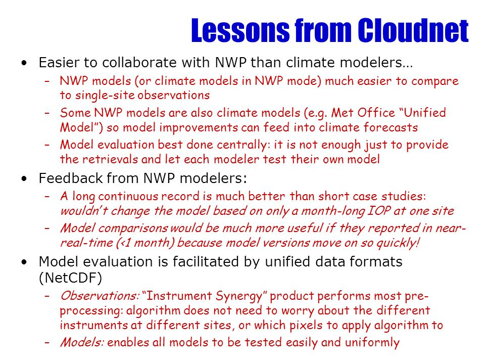 Lessons from Cloudnet Easier to collaborate with NWP than climate modelers…