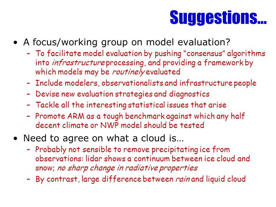 Suggestions… A focus/working group on model evaluation