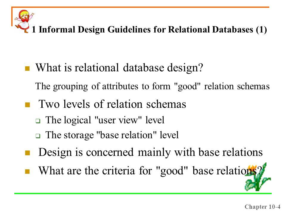 1 informal design guidelines for relational databases 1 - Database Design Guidelines