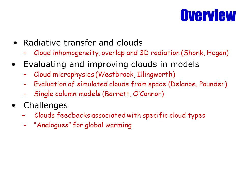 Overview Radiative transfer and clouds