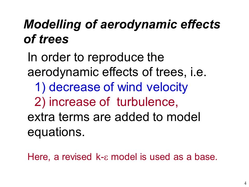 Modelling of aerodynamic effects of trees