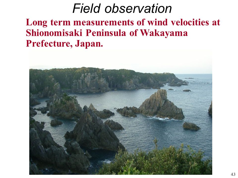 Field observation Long term measurements of wind velocities at Shionomisaki Peninsula of Wakayama Prefecture, Japan.