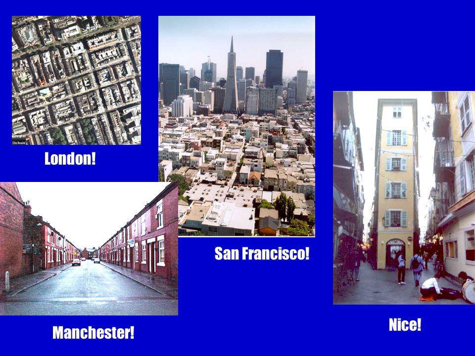 London! San Francisco! Nice! Manchester!
