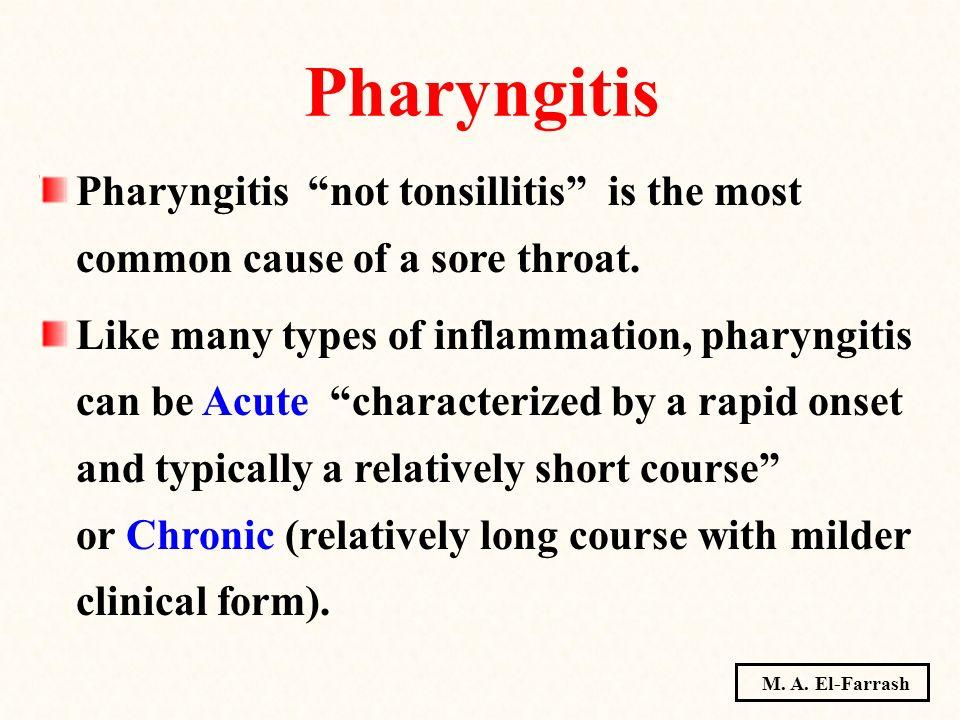 Pharyngitis Pharyngitis not tonsillitis is the most common cause of a sore throat.